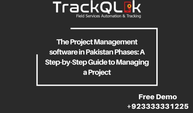 The Project Management software in Pakistan Phases: A Step-by-Step Guide to Managing a Project