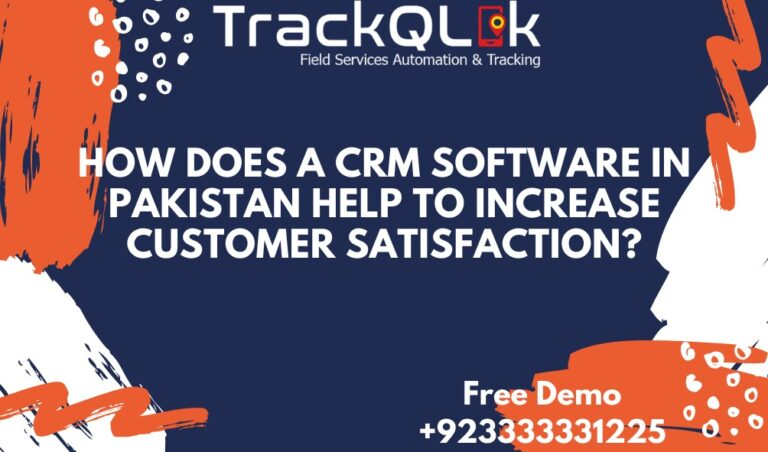 How Does A CRM Software in Pakistan Help to Increase Customer Satisfaction?