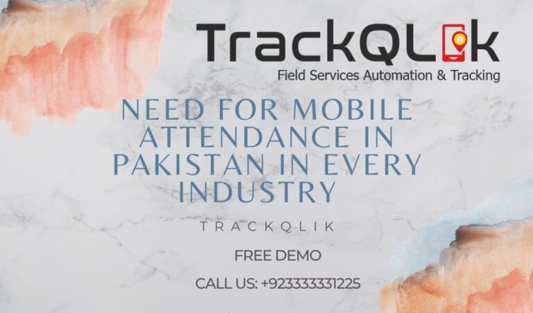 Need For Mobile Attendance In Pakistan In Every Industry