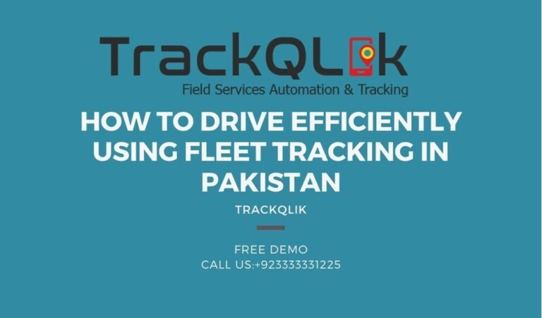 How To Drive Efficiently Using Fleet Tracking in Pakistan